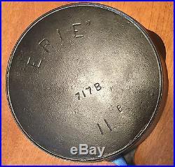 Rare Vintage Erie No 11 Pre Griswold Cast Iron Skillet PN 717B 1890-1905